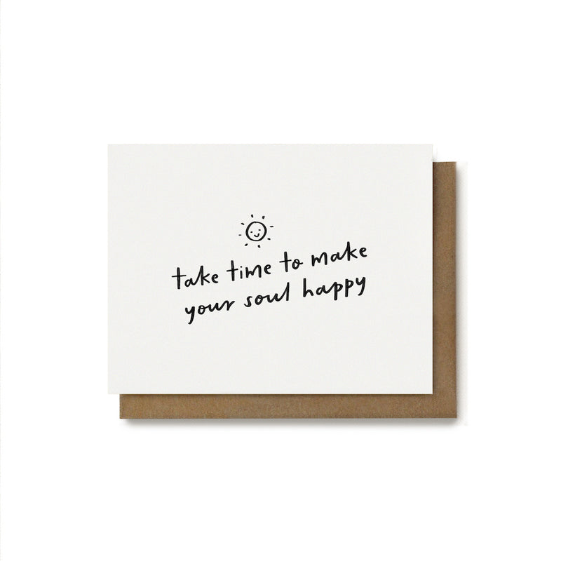 Take Time To Make Your Soul Happy Card