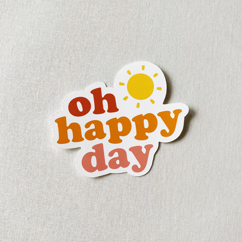 Oh Happy Day Sticker