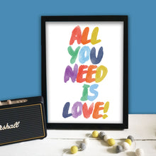 Load image into Gallery viewer, All You Need Is Love Print