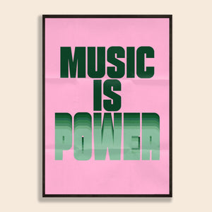 Music Is Power Print