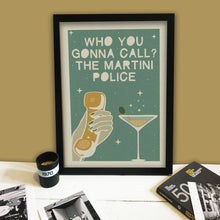 Load image into Gallery viewer, Martini Police Print