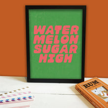 Load image into Gallery viewer, Watermelon Sugar High Print