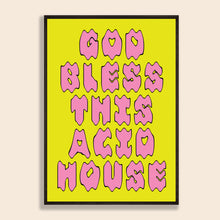 Load image into Gallery viewer, Bless This Acid House Print
