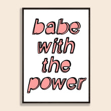 Load image into Gallery viewer, Babe With The Power Print