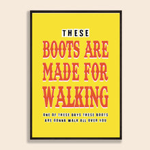 Load image into Gallery viewer, These Boots Are Made For Walking Print