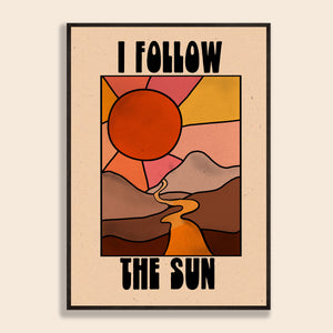 I Follow The Sun Print