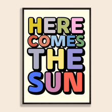 Load image into Gallery viewer, Here Comes The Sun Print