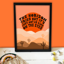 Load image into Gallery viewer, The Horizon Tries Print