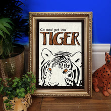 Load image into Gallery viewer, Go and get 'em Tiger Print