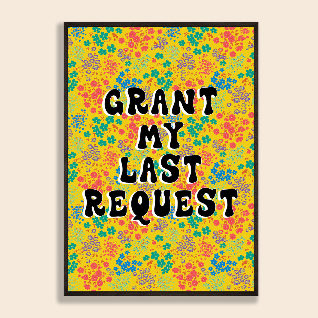 Grant My Last Request Print