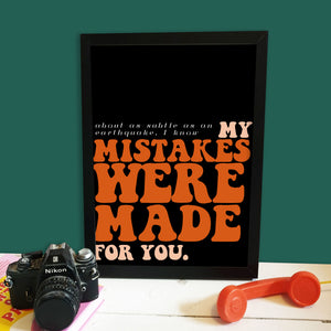 My Mistakes Were Made For You Print