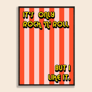 It's Only Rock 'n Roll Print