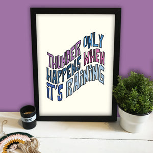 Thunder Only Happens When It's Raining Print