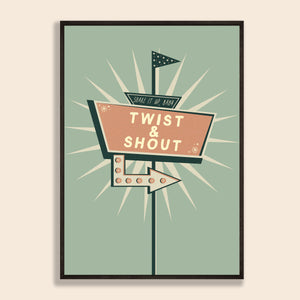 Twist and Shout Print
