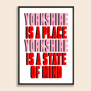 Yorkshire Is A State Of Mind Print