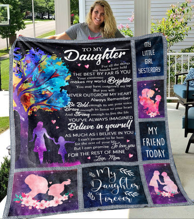 To my daughter fleece blanket - Believe in yourself - Gift for daughter from mother - Birthday gifts, blanket with quotes - 5399
