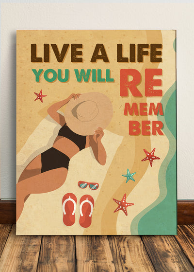 Matte Canvas - Live A Life You Will Remember - Beach Canvas, Canvas with quotes, Wall Art - 3463