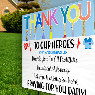 Our Heroes Wear Scrubs - Thank You To All Frontline Healthcare Workers Yard Sign