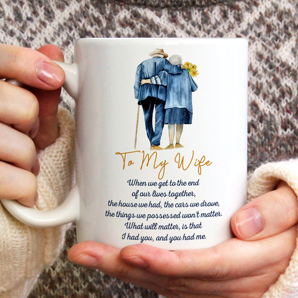 To my wife coffee mug - I had you - Gift for her - Birthday gifts, anniversary gifts, meaningful gifts - Mug with quotes - 878