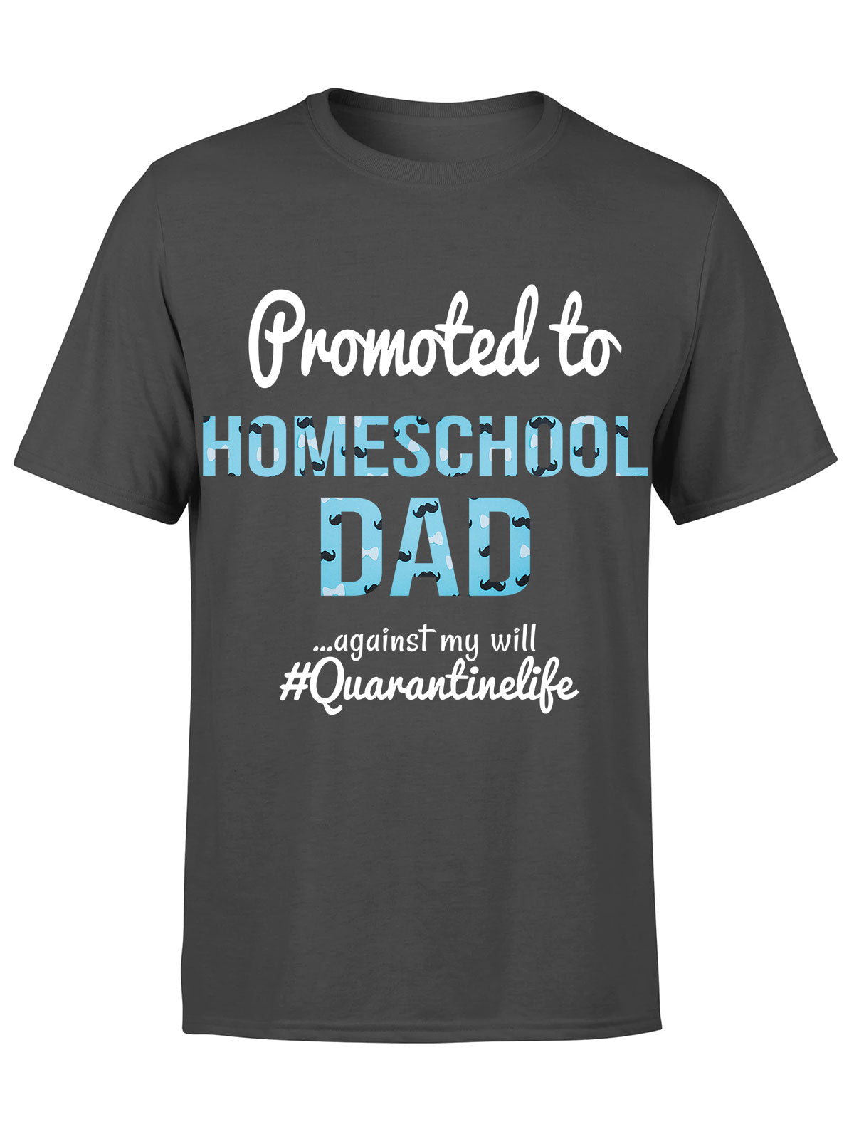 Standard T-Shirt - Homeschool Dad - Quarantine Father's Day 2020, Gifts For Dad - 7352