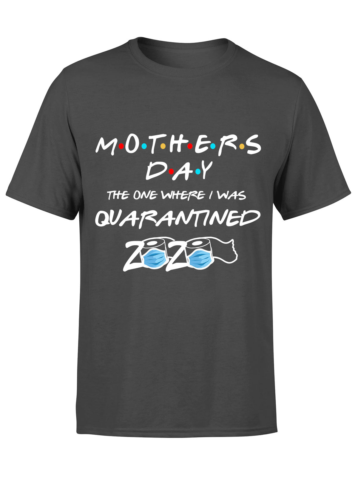 Quarantine Mother Day 2020 - Classic T-shirt