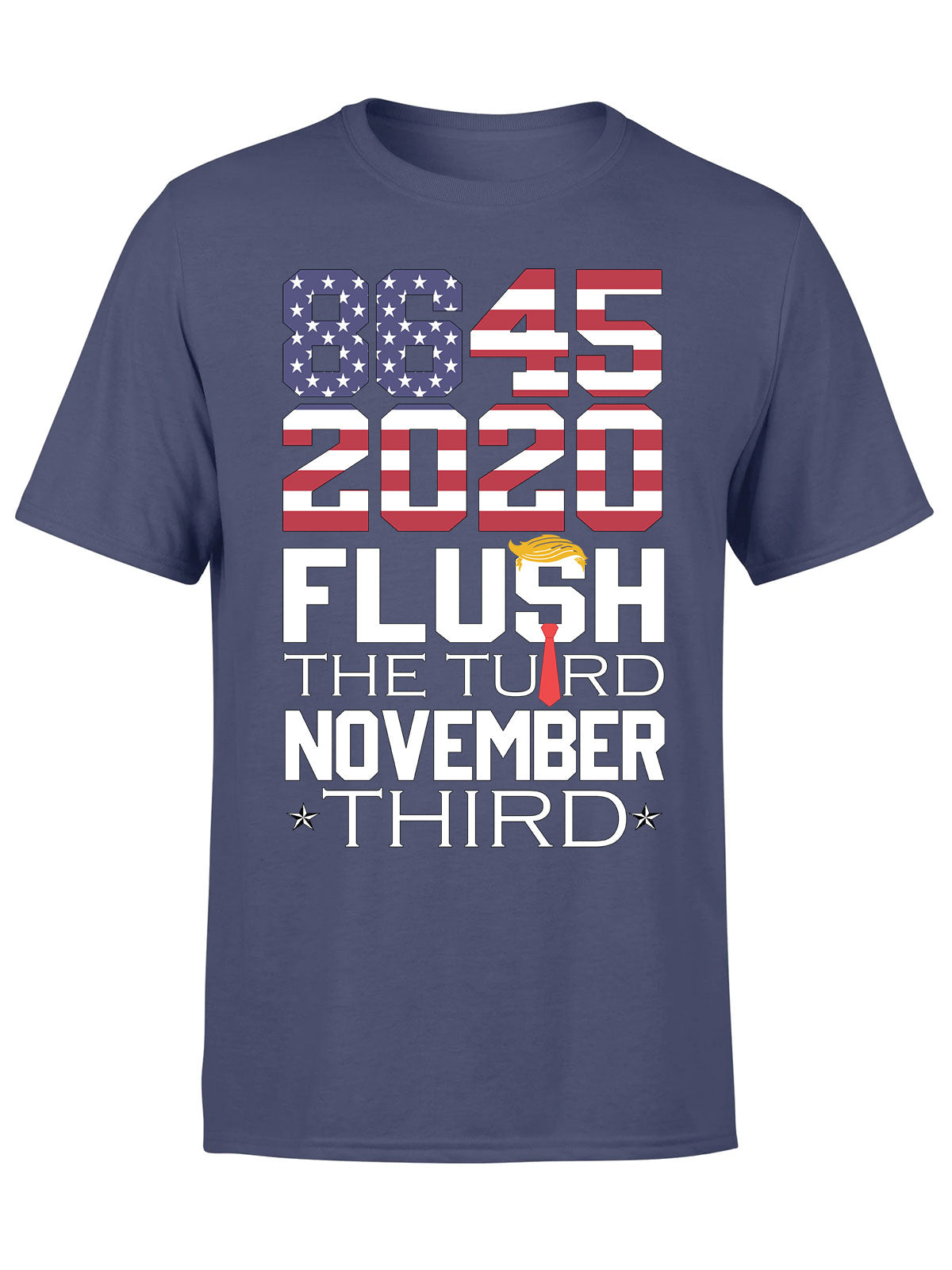 8645 - Classic Men T-shirt - Anti Trump Shirt, Anti-Trump POTUS Vote Shirt, Flush The Turd November 3rd Shirt