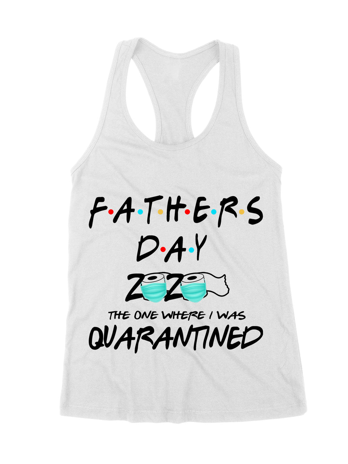 Standard T-Shirt - Quarantine 2020 - Father's Day, Gifts For Dad - 5496