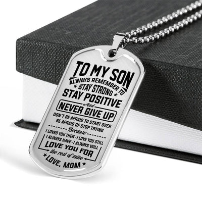 To my son necklace - Stay strong, stay positive and never give up - Gift for son from mother - Birthday gifts - Dog tag military chain - 8680