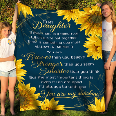 To my daughter fleece blanket - You are my sunshine blanket - Gift for daughter from mother/dad - Birthday gifts, blanket with quotes - 47