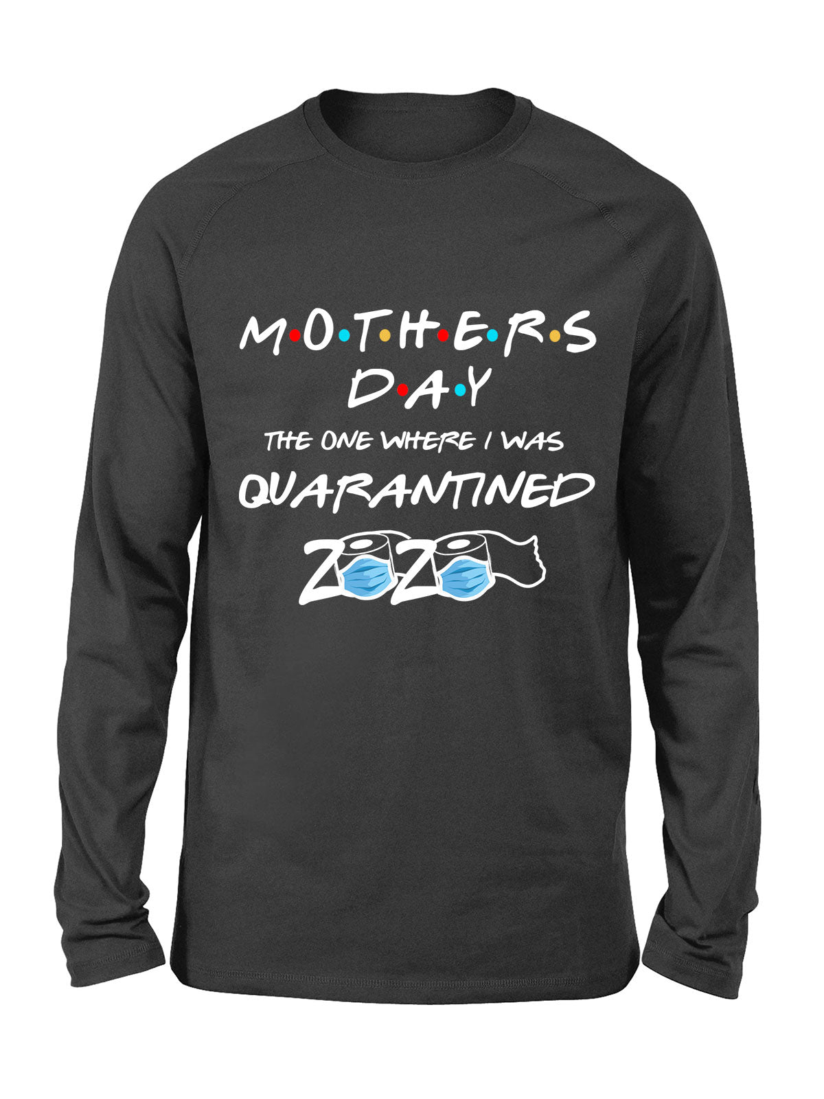 Quarantine Mother Day 2020 - Classic Long Sleeve