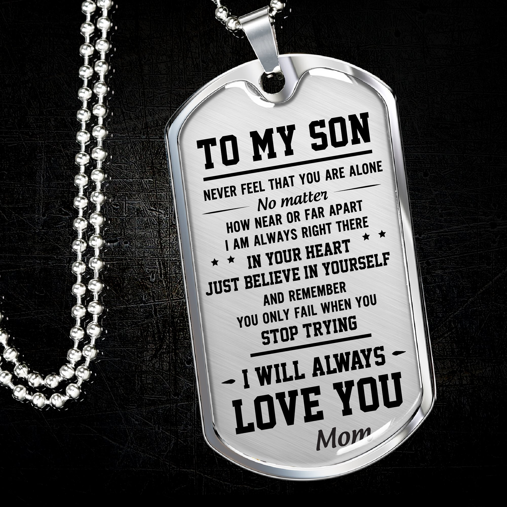 To my son necklace - I am always right there in your heart - Gift for son from mother - Birthday gifts - Dog tag military chain - 5976