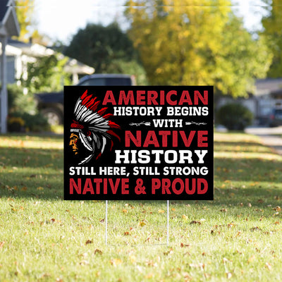 Native And Proud - Native History - Outdoor Decoration, Yard Sign - 0487