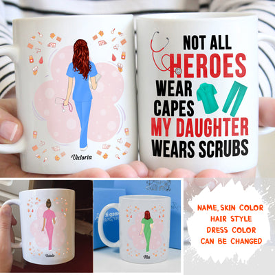 Personalized Custom Coffee Mug - My Daughter Wears Scrubs - Gift For Daughter, Gift For Nurse, Nurse Mug, Birthday Gifts - 1016