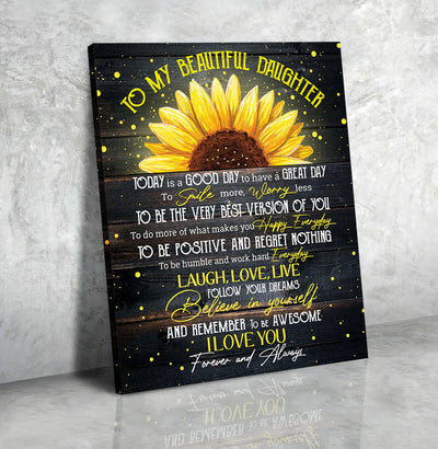 Matte Canvas - To My Beautiful Daughter - Be Happy Everyday - Gift for Daughter From Mom, Sunflower Canvas - 3863