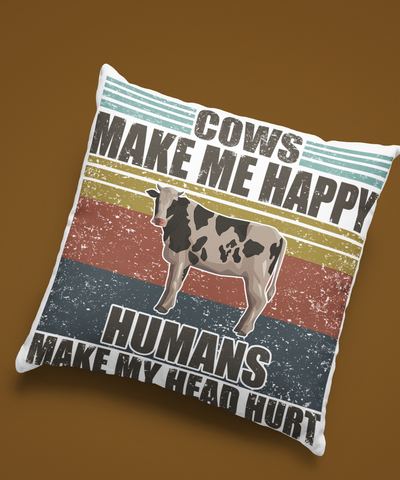 Linen Pillow - Cows Make Me Happy - Gift for Horse Lovers, Birthday gifts, Funny Gift, Funny Pillow- 5063
