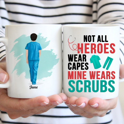 Personalized Custom Coffee Mug - Mine Wears Scrubs - Male Nurse Version - Gift For Nurse, Nurse Mug, Birthday Gifts - 8056