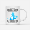 Personalized Custom Coffee Mug – Behind Every Baseball Player – Gift For Son From Mother, Baseball Mug, Mug With Quotes, Birthday Gifts - 3336