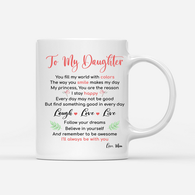 Personalized Custom Coffee Mug - Laugh Love Live, Follow Your Dreams - Gift For Daughter From Mom, Mug With Quotes, Birthday Gifts - 0664