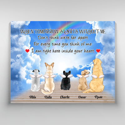 Personalized Custom Canvas - When Tomorrow Starts Without Me - Pet Memorial Gift, Pet Memorial Canvas, Wall Art - 8008