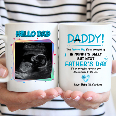 Personalized Custom Coffee Mug - Hello Daddy Mug - Ultrasound baby photo mug - Father's Day gift - 5159