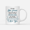 Personalized Custom Coffee Mug – To My Best Friend – Best Friends Mug, Besties Gift - 9863
