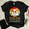 Personalized Custom T-Shirt - Every Snack You Make - Dog Lovers T-shirt, Gift for Dog Lovers - 3815