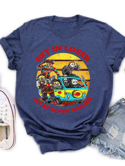 Get In Loser - We're Going Killing - Unisex Classic T-shirt
