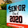 Senior Class Of 2020 We Are All In This Together - Yard Sign
