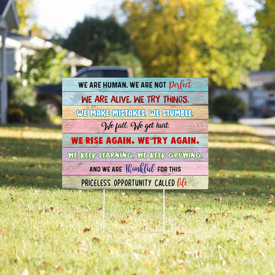 Yard Sign - We are human - Motivational Quote Yard Sign - Be Thankful Garden Sign - 8247
