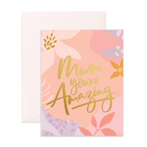 Mum You're Amazing | Greeting Card