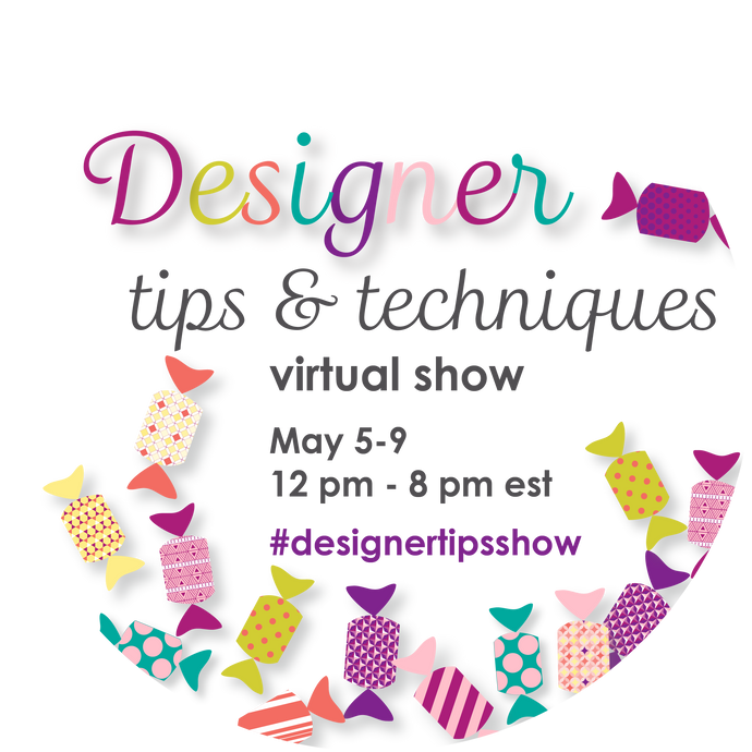 Quilt Designers Tips and Techniques Virtual Event - May 5th - May 9th 2020