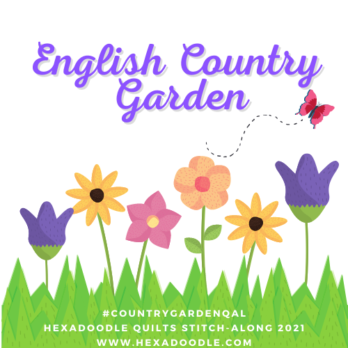 English Country Garden Quilt Along 2021 Sign Ups now open!