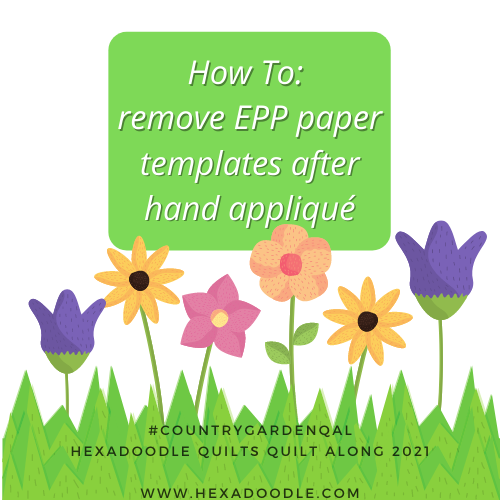 How to remove EPP Paper templates after Hand Appliqué