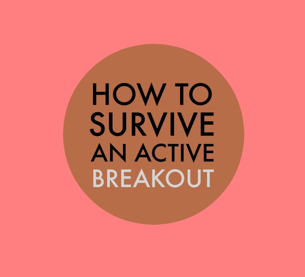 how to survive an active breakout